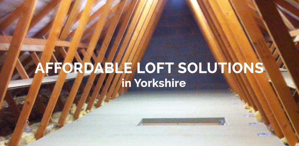 Affordable Loft Solutions In Yorkshire